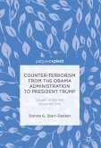 Counter-Terrorism from the Obama Administration to President Trump (eBook, PDF)