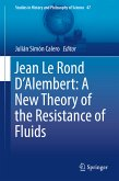 Jean Le Rond D'Alembert: A New Theory of the Resistance of Fluids (eBook, PDF)