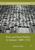 Print and Party Politics in Ireland, 1689-1714 (eBook, PDF)