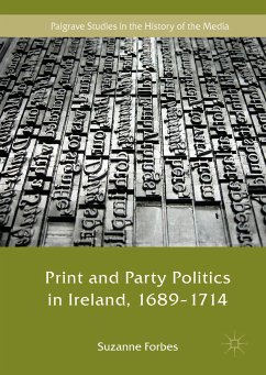 Print and Party Politics in Ireland, 1689-1714 (eBook, PDF) - Forbes, Suzanne