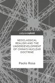 Neoclassical Realism and the Underdevelopment of China's Nuclear Doctrine (eBook, PDF)