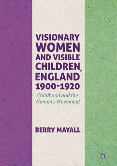 Visionary Women and Visible Children, England 1900-1920 (eBook, PDF) - Mayall, Berry