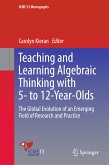 Teaching and Learning Algebraic Thinking with 5- to 12-Year-Olds (eBook, PDF)