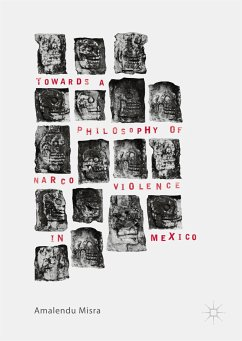 Towards a Philosophy of Narco Violence in Mexico (eBook, PDF)