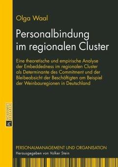 Personalbindung im regionalen Cluster (eBook, ePUB) - Waal, Olga