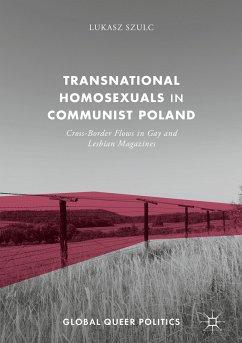 Transnational Homosexuals in Communist Poland (eBook, PDF) - Szulc, Lukasz