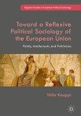 Toward a Reflexive Political Sociology of the European Union (eBook, PDF)