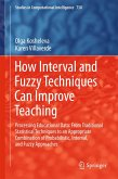 How Interval and Fuzzy Techniques Can Improve Teaching (eBook, PDF)
