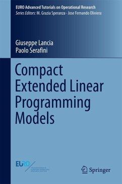 Compact Extended Linear Programming Models (eBook, PDF) - Lancia, Giuseppe; Serafini, Paolo