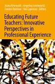 Educating Future Teachers: Innovative Perspectives in Professional Experience (eBook, PDF)