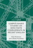 Corpus-Based Studies on Non-Finite Complements in Recent English (eBook, PDF)
