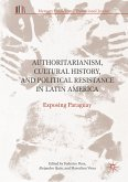 Authoritarianism, Cultural History, and Political Resistance in Latin America (eBook, PDF)