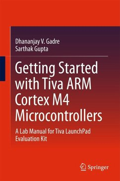 Getting Started with Tiva ARM Cortex M4 Microcontrollers (eBook, PDF) - Gupta, Sarthak; Gadre, Dhananjay V.