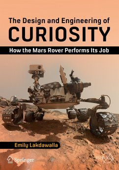 The Design and Engineering of Curiosity (eBook, PDF) - Lakdawalla, Emily