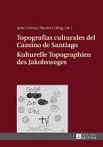 Topografias culturales del Camino de Santiago - Kulturelle Topographien des Jakobsweges (eBook, ePUB)