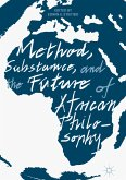 Method, Substance, and the Future of African Philosophy (eBook, PDF)