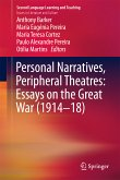 Personal Narratives, Peripheral Theatres: Essays on the Great War (1914-18) (eBook, PDF)