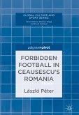 Forbidden Football in Ceausescu's Romania (eBook, PDF)