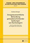 Ertragsteuerrechtliche Behandlung grenzueberschreitender Spaltungen von Rechtstraegern (eBook, ePUB)