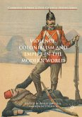 Violence, Colonialism and Empire in the Modern World (eBook, PDF)