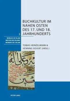 Buchkultur im Nahen Osten des 17. und 18. Jahrhunderts (eBook, PDF)