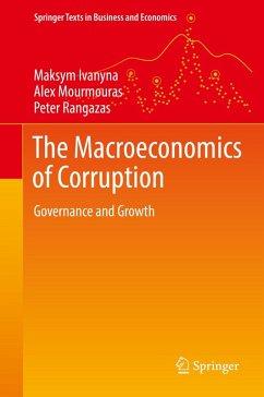 The Macroeconomics of Corruption (eBook, PDF) - Ivanyna, Maksym; Mourmouras, Alex; Rangazas, Peter