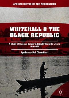 Whitehall and the Black Republic (eBook, PDF) - Pal Chaudhuri, Jyotirmoy