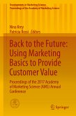 Back to the Future: Using Marketing Basics to Provide Customer Value (eBook, PDF)