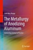 The Metallurgy of Anodizing Aluminum (eBook, PDF)
