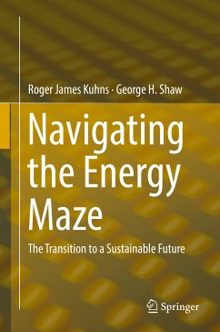 Navigating the Energy Maze (eBook, PDF) - Kuhns, Roger James; Shaw, George H.