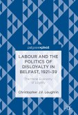 Labour and the Politics of Disloyalty in Belfast, 1921-39 (eBook, PDF)