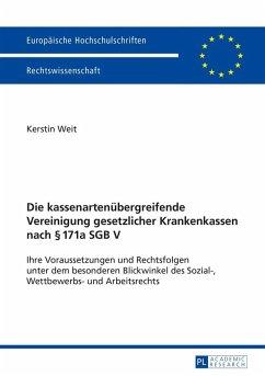 Die kassenartenuebergreifende Vereinigung gesetzlicher Krankenkassen nach 171a SGB V (eBook, ePUB) - Weit, Kerstin