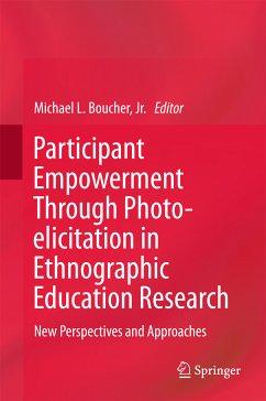 Participant Empowerment Through Photo-elicitation in Ethnographic Education Research (eBook, PDF)