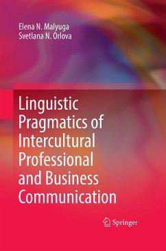 Linguistic Pragmatics of Intercultural Professional and Business Communication (eBook, PDF) - Malyuga, Elena N.; Orlova, Svetlana N.