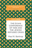 The Evian Conference of 1938 and the Jewish Refugee Crisis (eBook, PDF)