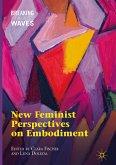 New Feminist Perspectives on Embodiment (eBook, PDF)