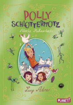 Attacke Hühnerkacke / Polly Schlottermotz Bd.3 (Mängelexemplar) - Astner, Lucy