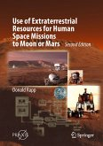 Use of Extraterrestrial Resources for Human Space Missions to Moon or Mars (eBook, PDF)