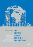 The Shifting Global Economic Architecture (eBook, PDF)