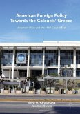 American Foreign Policy Towards the Colonels' Greece (eBook, PDF)