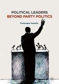Political Leaders Beyond Party Politics (eBook, PDF)