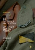 The Australian Army Uniform and the Government Clothing Factory (eBook, PDF)