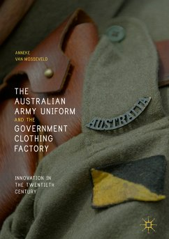 The Australian Army Uniform and the Government Clothing Factory (eBook, PDF) - van Mosseveld, Anneke