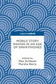 Mobile Story Making in an Age of Smartphones (eBook, PDF)