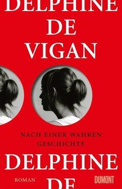 Nach einer wahren Geschichte (Mängelexemplar) - Vigan, Delphine de