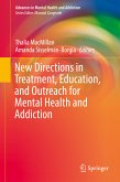 New Directions in Treatment, Education, and Outreach for Mental Health and Addiction (eBook, PDF)