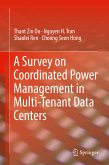 A Survey on Coordinated Power Management in Multi-Tenant Data Centers (eBook, PDF)