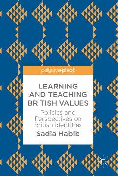 Learning and Teaching British Values (eBook, PDF) - Habib, Sadia