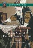 Queens Matter in Early Modern Studies (eBook, PDF)
