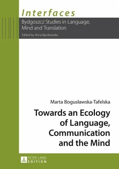 Towards an Ecology of Language, Communication and the Mind (eBook, PDF) - Boguslawska-Tafelska, Marta
